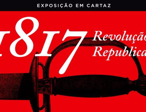 """1817 – Revolução Republicana"""" chega a Caruaru"""
