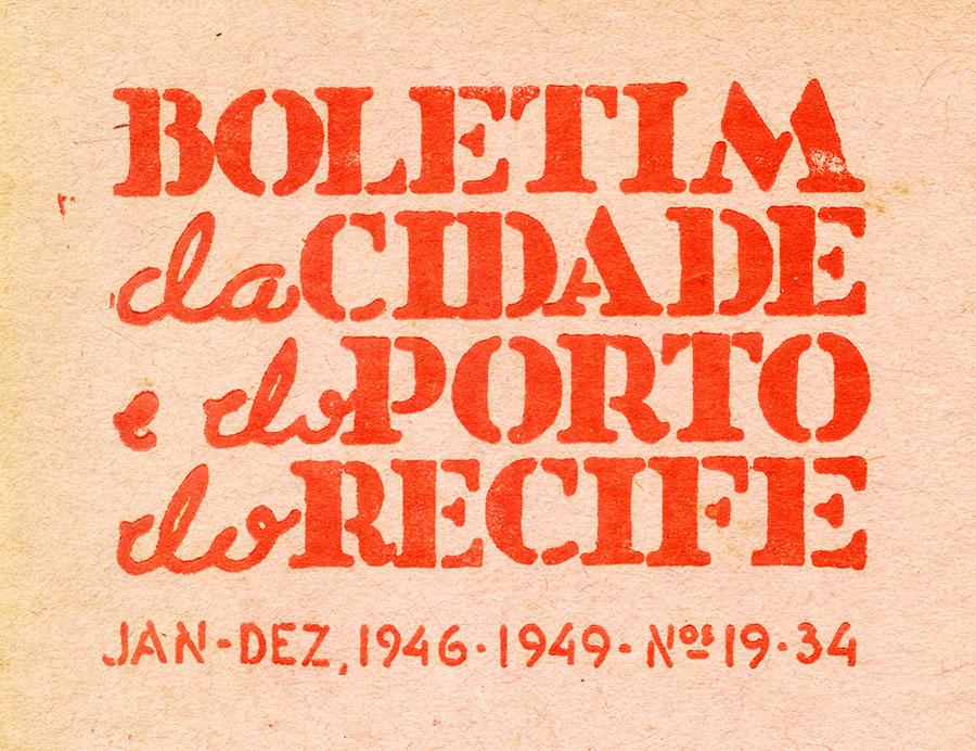 Recife – Hermilo Borba Filho. Boletim da cidade e do porto de Recife.