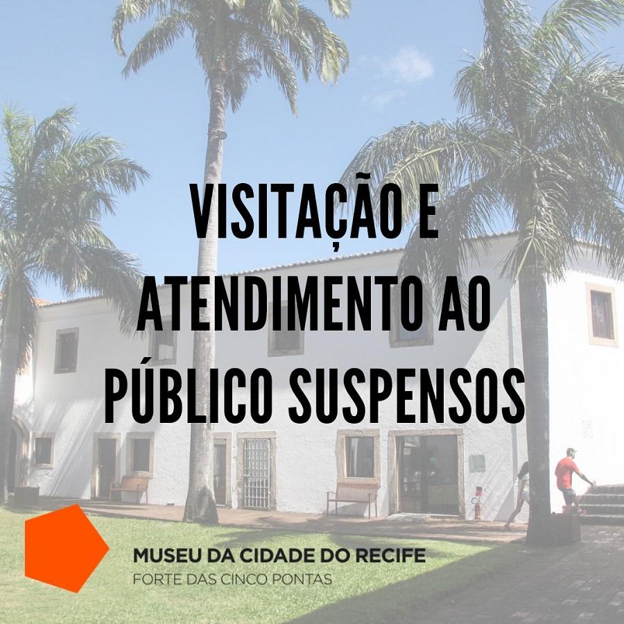 Atendimento ao público suspenso no Museu da Cidade do Recife