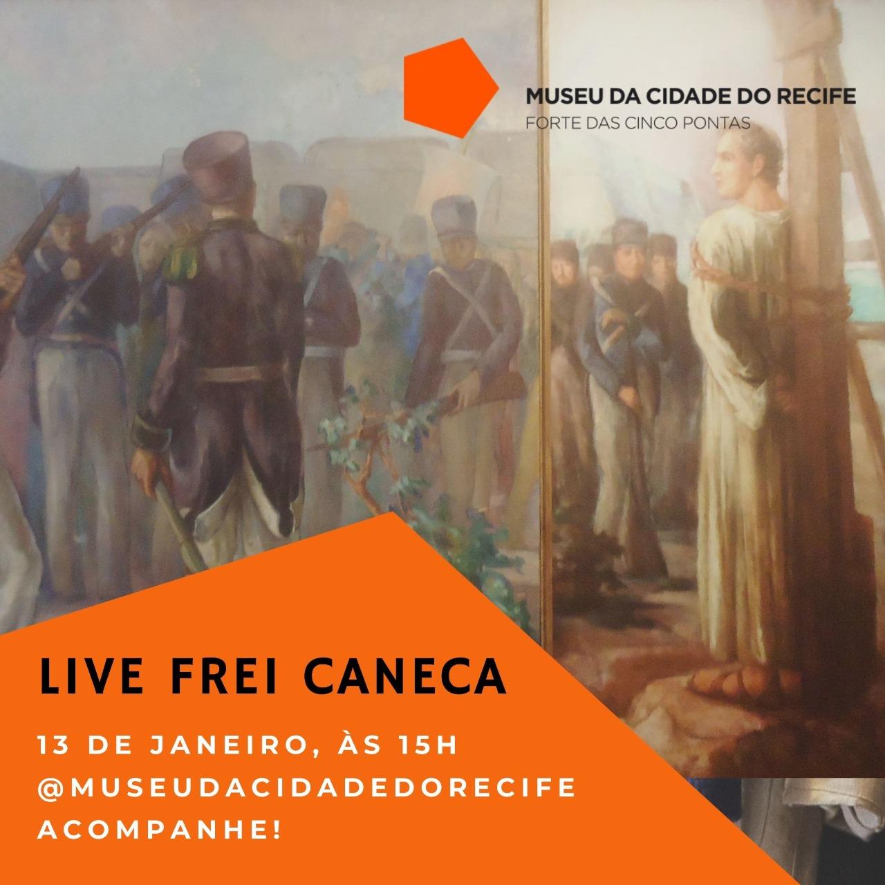 Museu da Cidade transmite em live homenagem a Frei Caneca no dia 13 de janeiro