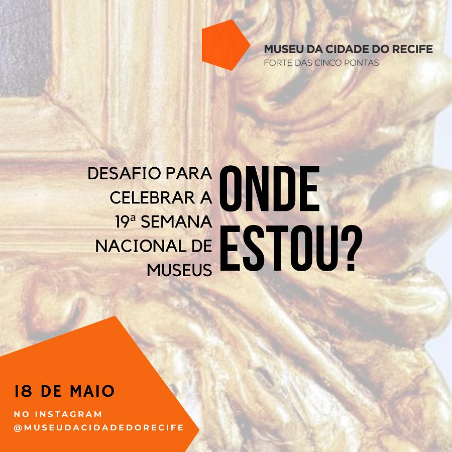 """Museu da Cidade do Recife lança desafio """"Onde Estou?"""" na Semana Nacional de Museus"""